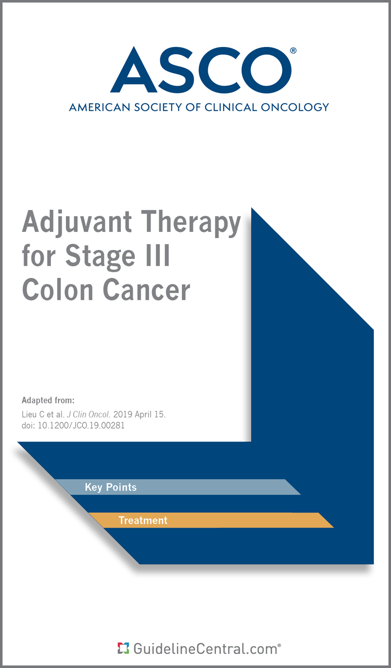 Adjuvant Therapy For Stage Iii Colon Cancer Guidelines Pocket Guide Guideline Central