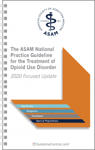 ASAM The ASAM National Practice Guideline for the Treatment of Opioid Use Disorder - 2020 Focused Update Guidelines Pocket Guide Cover